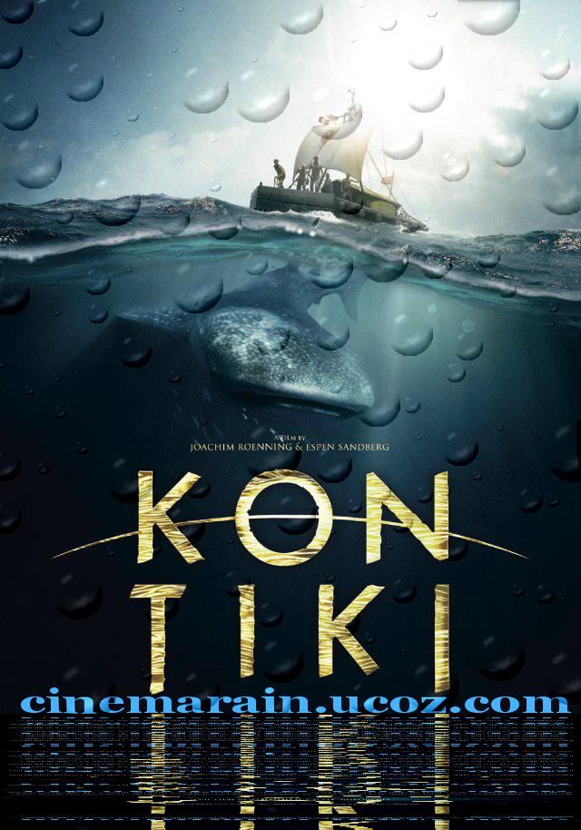 Смотреть онлайн Смотреть Фильм Кон - Тики 2012