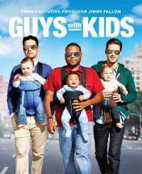 Смотреть онлайн Сериал Парни с Детьми / Папаши / Guys with Kids Онлайн